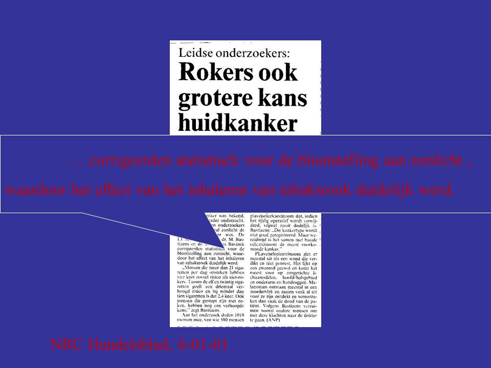 NRC Handelsblad, 6-01-01 … corrigeerden statistisch voor de blootstelling aan zonlicht, waardoor het effect van het inhaleren van tabaksrook duidelijk werd.