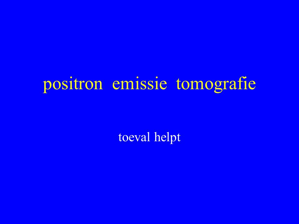 positron emissie tomografie toeval helpt