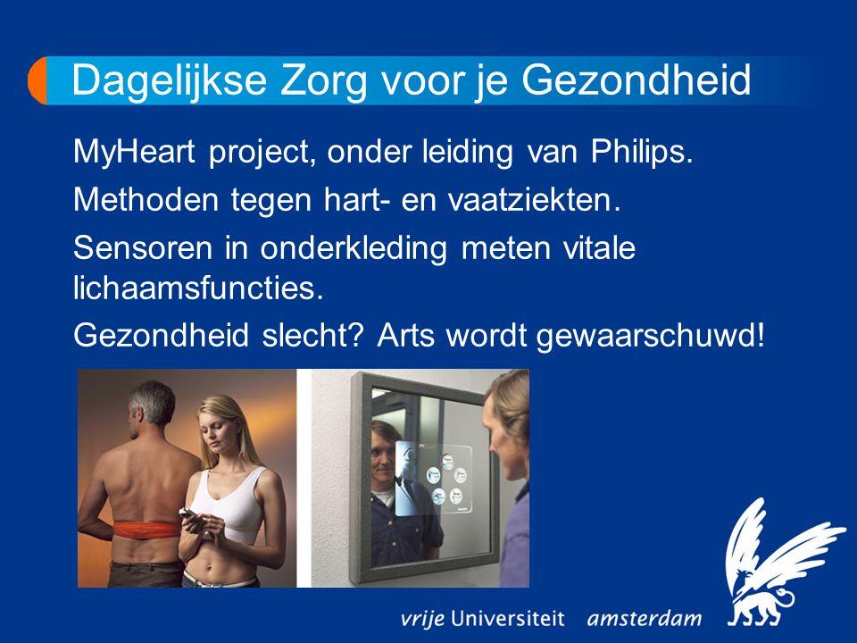 MyHeart project, onder leiding van Philips. Methoden tegen hart- en vaatziekten. Sensoren in onderkleding meten vitale lichaamsfuncties. Gezondheid sl