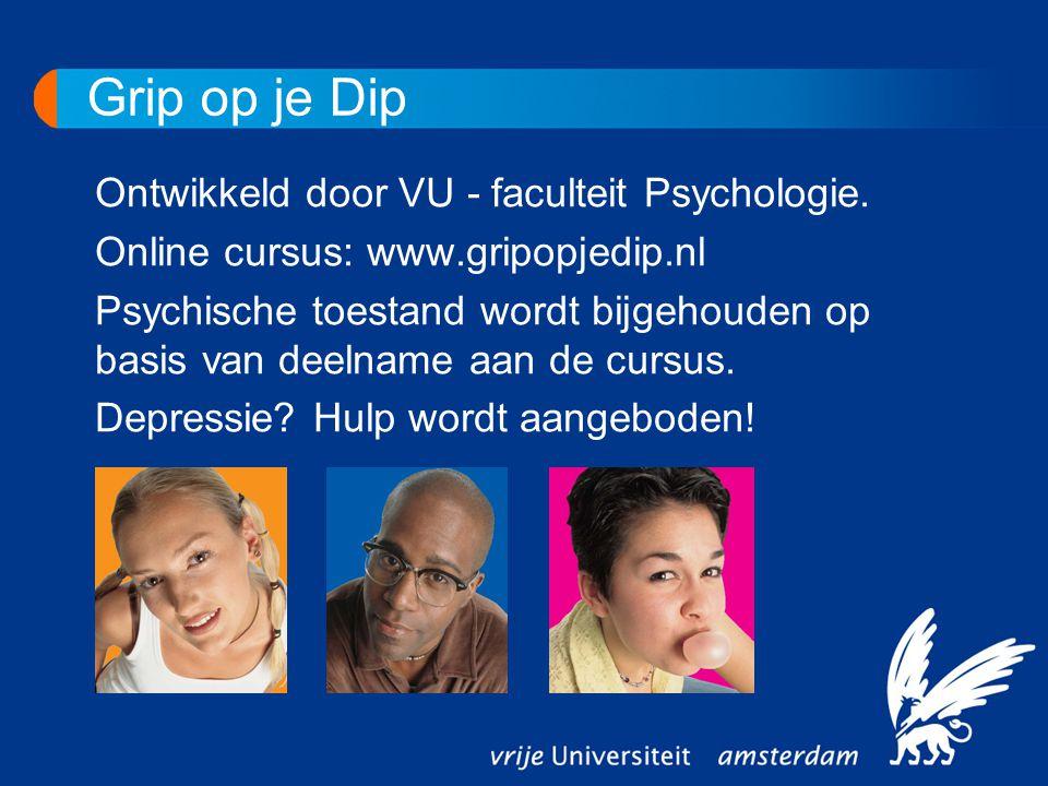 Grip op je Dip Ontwikkeld door VU - faculteit Psychologie. Online cursus: www.gripopjedip.nl Psychische toestand wordt bijgehouden op basis van deelna