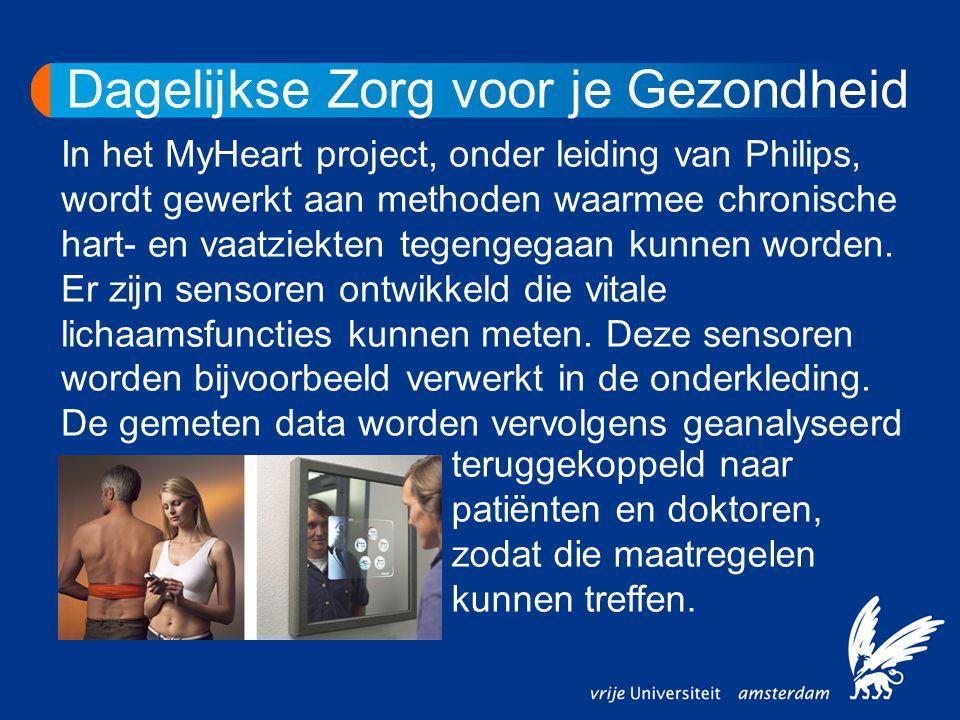 In het MyHeart project, onder leiding van Philips, wordt gewerkt aan methoden waarmee chronische hart- en vaatziekten tegengegaan kunnen worden. Er zi