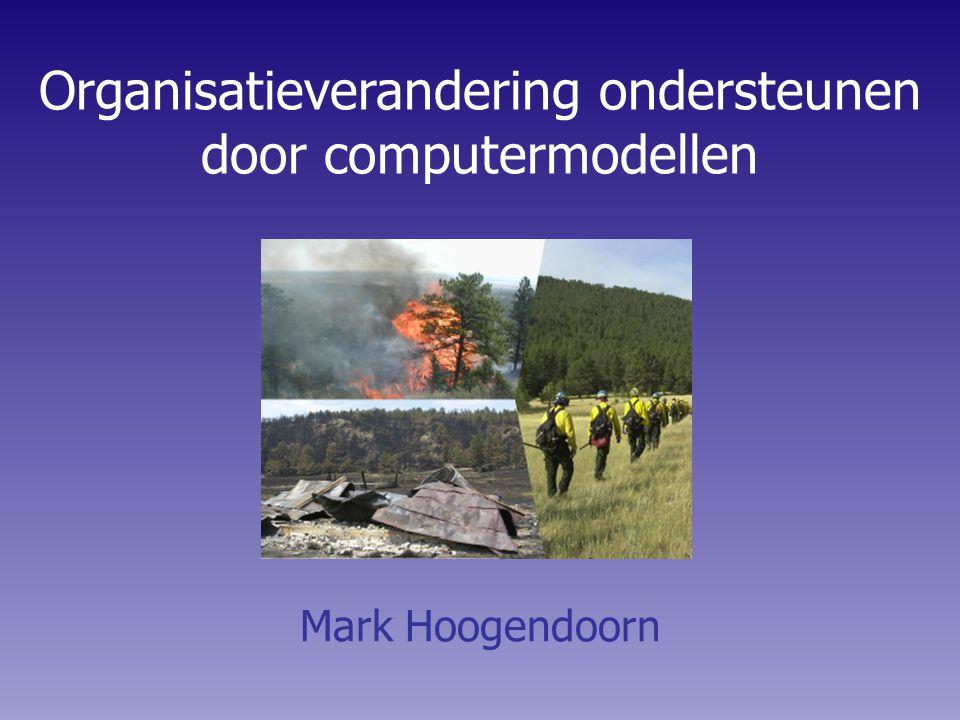 1 Organisatieverandering ondersteunen door computermodellen Mark Hoogendoorn