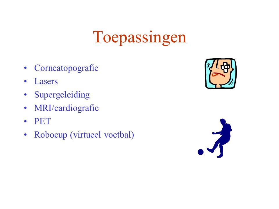 Toepassingen Corneatopografie Lasers Supergeleiding MRI/cardiografie PET Robocup (virtueel voetbal)