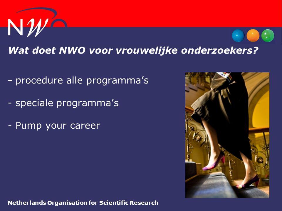Netherlands Organisation for Scientific Research Wat doet NWO voor vrouwelijke onderzoekers? - procedure alle programma's - speciale programma's - Pum