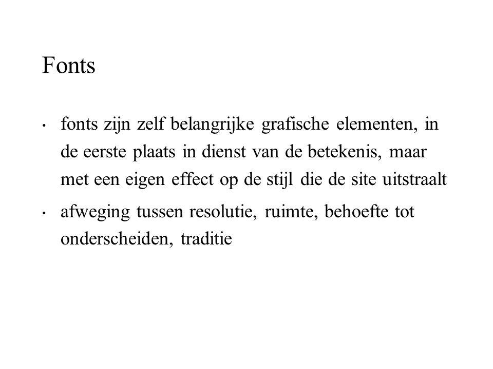 Fonts fonts zijn zelf belangrijke grafische elementen, in de eerste plaats in dienst van de betekenis, maar met een eigen effect op de stijl die de si