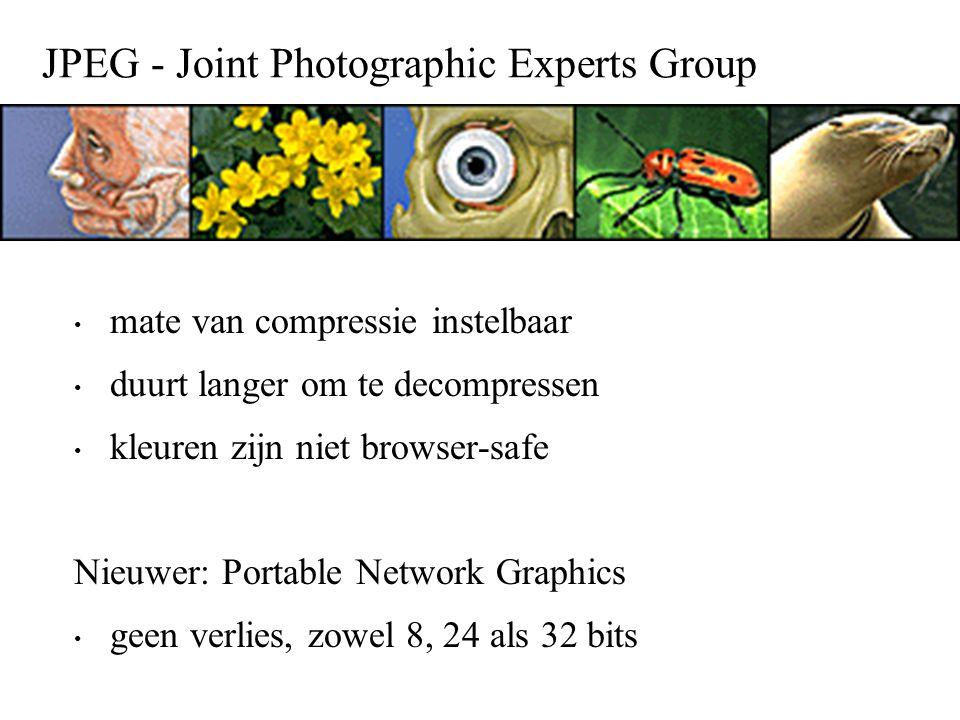 JPEG - Joint Photographic Experts Group mate van compressie instelbaar duurt langer om te decompressen kleuren zijn niet browser-safe Nieuwer: Portabl