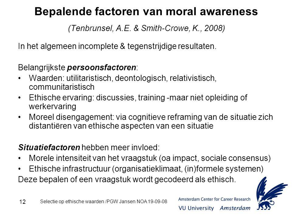 Selectie op ethische waarden /PGW Jansen NOA 19-09-08 12 Bepalende factoren van moral awareness (Tenbrunsel, A.E.