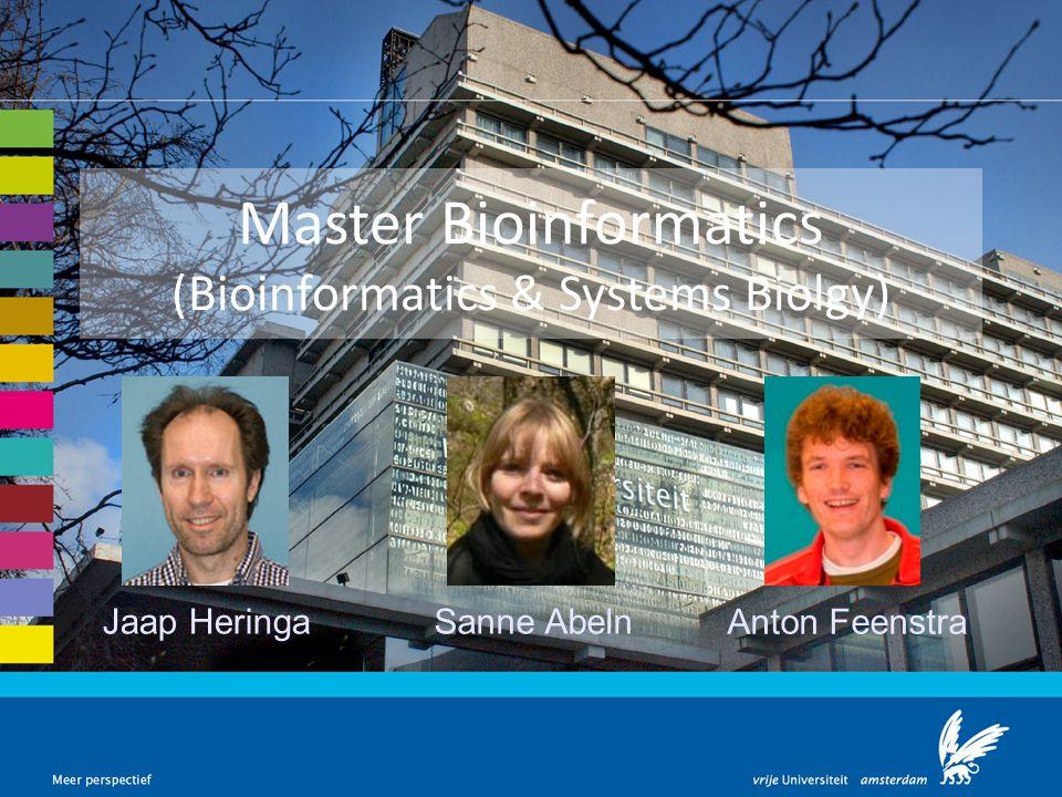 Master Bioinformatics (Bioinformatics & Systems Biolgy) Jaap HeringaSanne Abeln Anton Feenstra