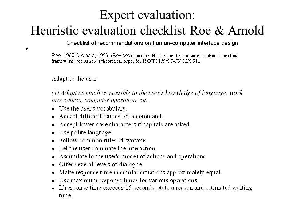 Expert evaluation: Heuristic evaluation checklist Roe & Arnold