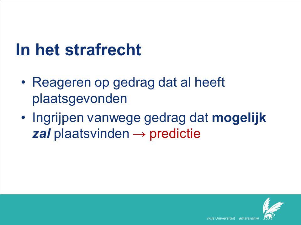 Faculteit der Rechtsgeleerdheid Kwaliteit (Harte & Breukink, 2010) Betrouwbaarheid Predictieve validiteit Vals positieven