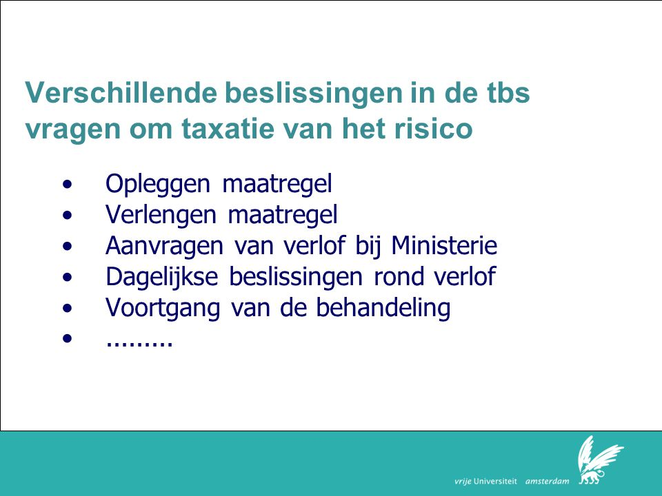 Faculteit der Rechtsgeleerdheid Opleggen maatregel Verlengen maatregel Aanvragen van verlof bij Ministerie Dagelijkse beslissingen rond verlof Voortgang van de behandeling.........