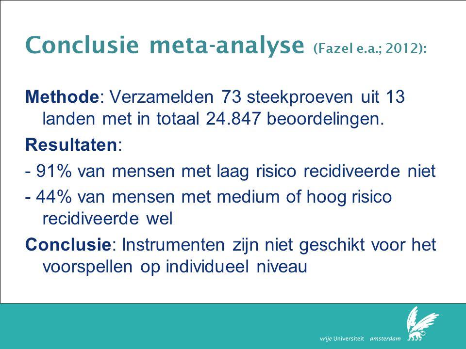 Faculteit der Rechtsgeleerdheid Conclusie meta-analyse (Fazel e.a.; 2012): Methode: Verzamelden 73 steekproeven uit 13 landen met in totaal 24.847 beoordelingen.