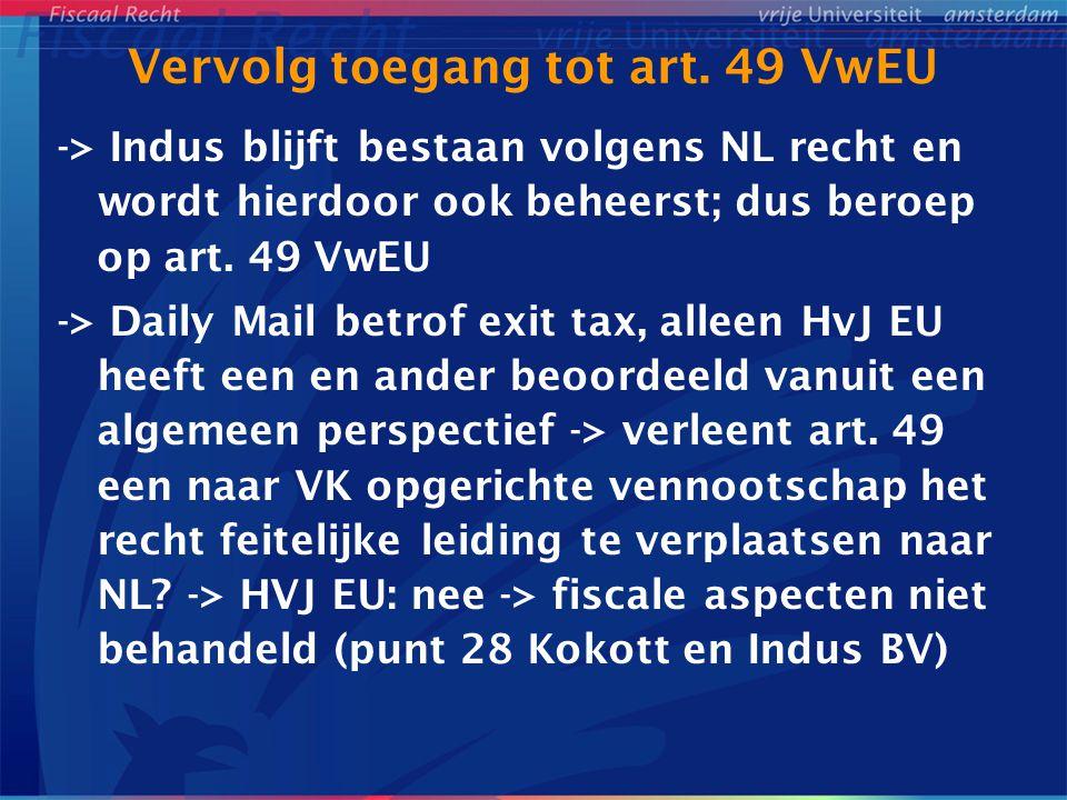 Vervolg toegang tot art. 49 VwEU -> Indus blijft bestaan volgens NL recht en wordt hierdoor ook beheerst; dus beroep op art. 49 VwEU -> Daily Mail bet