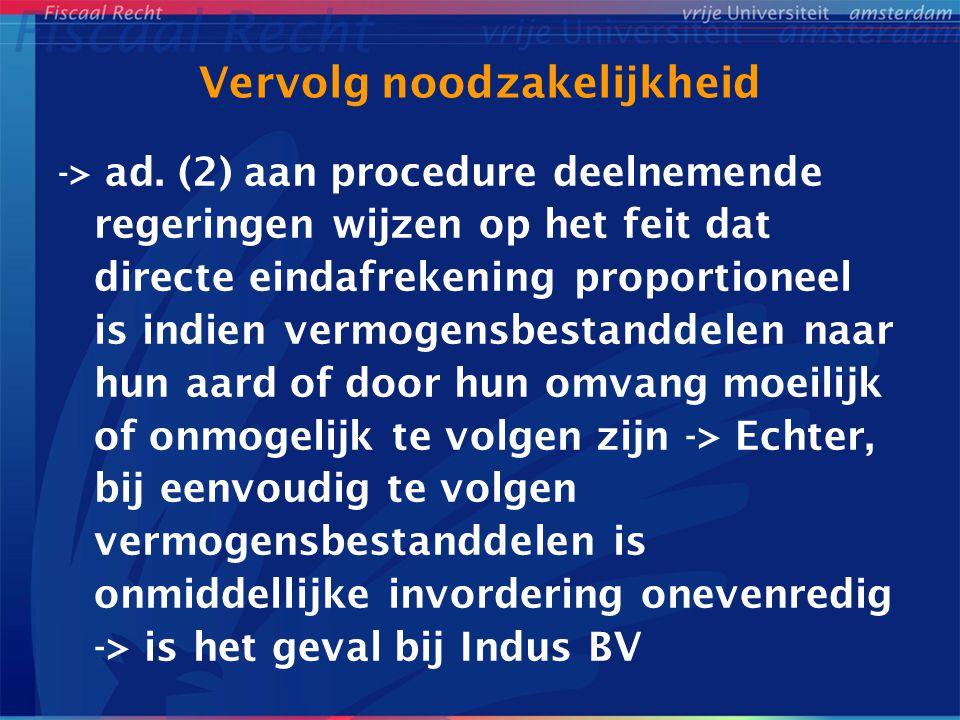 Vervolg noodzakelijkheid -> ad. (2) aan procedure deelnemende regeringen wijzen op het feit dat directe eindafrekening proportioneel is indien vermoge