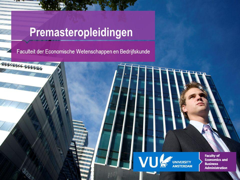 Premasteropleidingen Faculteit der Economische Wetenschappen en Bedrijfskunde