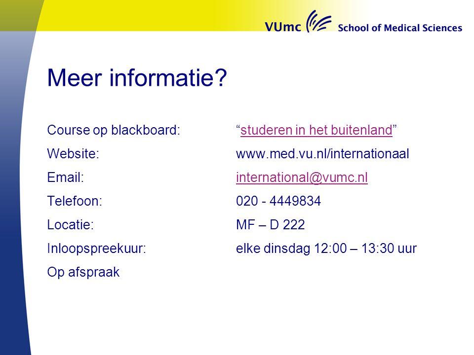 """Meer informatie? Course op blackboard: """"studeren in het buitenland""""studeren in het buitenland Website: www.med.vu.nl/internationaal Email: internation"""