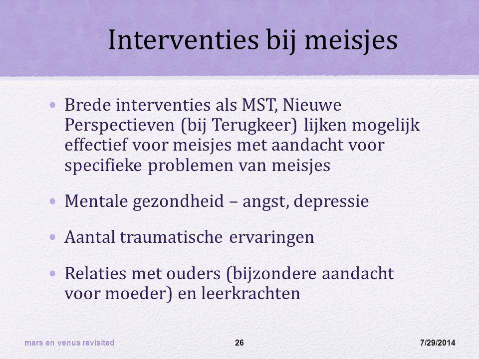 Interventies bij meisjes Brede interventies als MST, Nieuwe Perspectieven (bij Terugkeer) lijken mogelijk effectief voor meisjes met aandacht voor spe