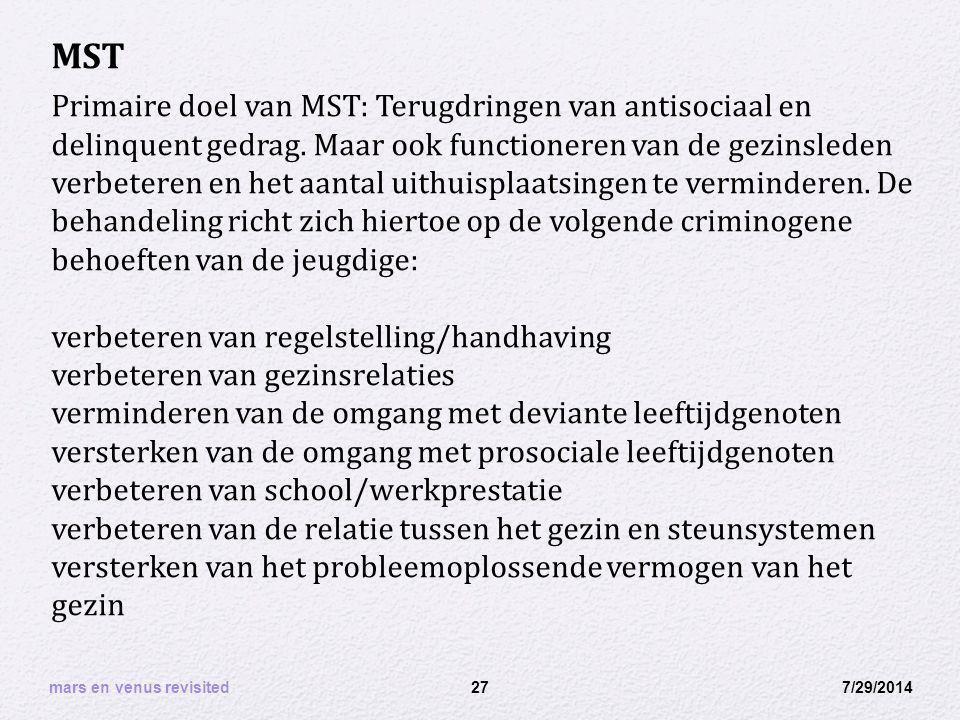 7/29/2014 mars en venus revisited 27 Primaire doel van MST: Terugdringen van antisociaal en delinquent gedrag. Maar ook functioneren van de gezinslede