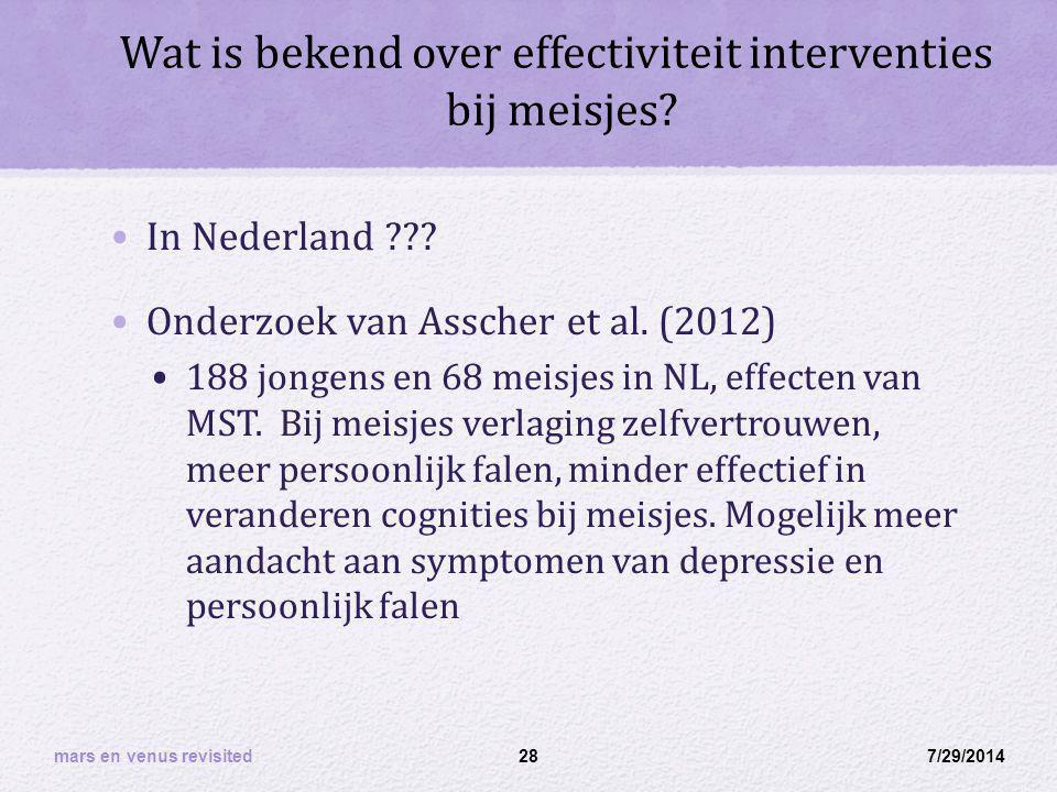 Wat is bekend over effectiviteit interventies bij meisjes? In Nederland ??? Onderzoek van Asscher et al. (2012) 188 jongens en 68 meisjes in NL, effec