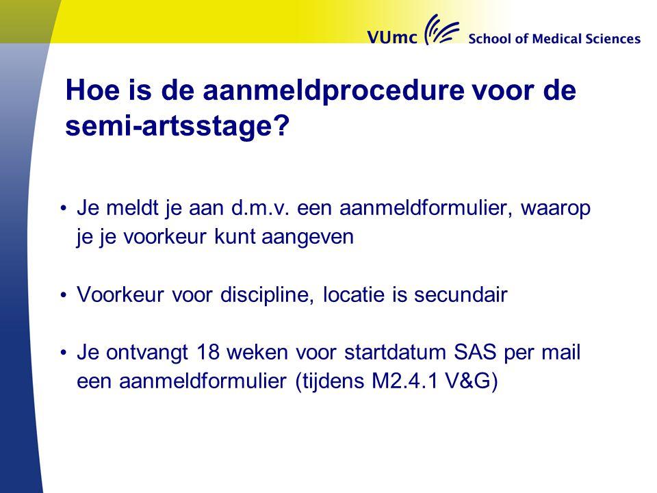 Hoe is de aanmeldprocedure voor de semi-artsstage? Je meldt je aan d.m.v. een aanmeldformulier, waarop je je voorkeur kunt aangeven Voorkeur voor disc