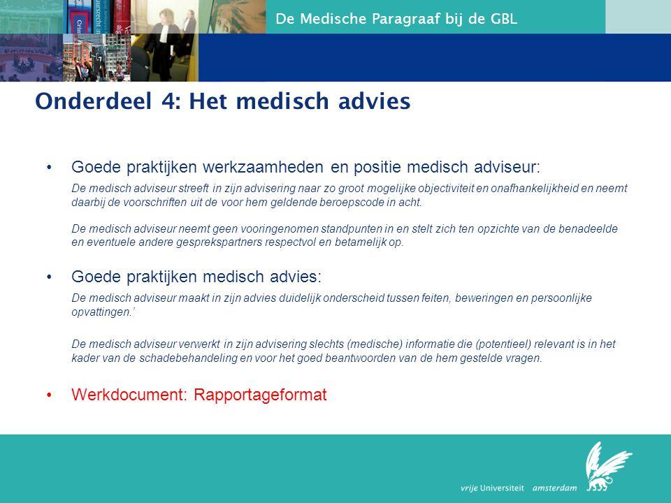 De Medische Paragraaf bij de GBL Onderdeel 4: Het medisch advies Goede praktijken werkzaamheden en positie medisch adviseur: De medisch adviseur stree