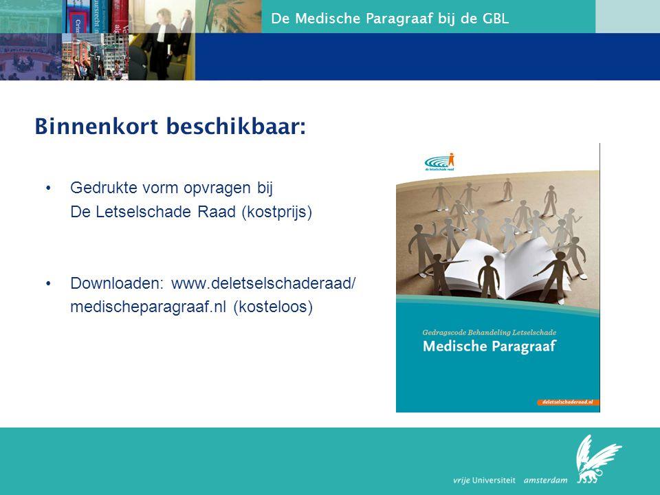De Medische Paragraaf bij de GBL Binnenkort beschikbaar: Gedrukte vorm opvragen bij De Letselschade Raad (kostprijs) Downloaden: www.deletselschaderaa