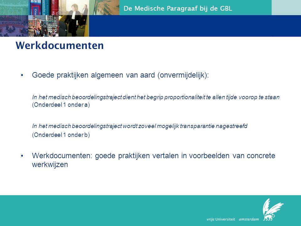 De Medische Paragraaf bij de GBL Werkdocumenten Goede praktijken algemeen van aard (onvermijdelijk): In het medisch beoordelingstraject dient het begr