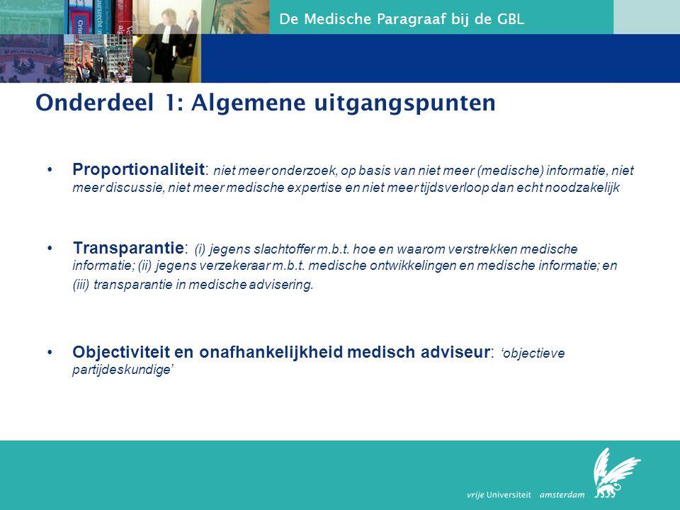 De Medische Paragraaf bij de GBL Onderdeel 1: Algemene uitgangspunten Proportionaliteit: niet meer onderzoek, op basis van niet meer (medische) inform