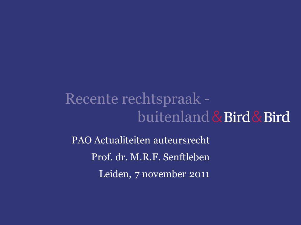 Recente rechtspraak - buitenland PAO Actualiteiten auteursrecht Prof. dr. M.R.F. Senftleben Leiden, 7 november 2011