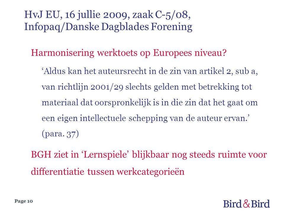 Page 10 Harmonisering werktoets op Europees niveau? 'Aldus kan het auteursrecht in de zin van artikel 2, sub a, van richtlijn 2001/29 slechts gelden m