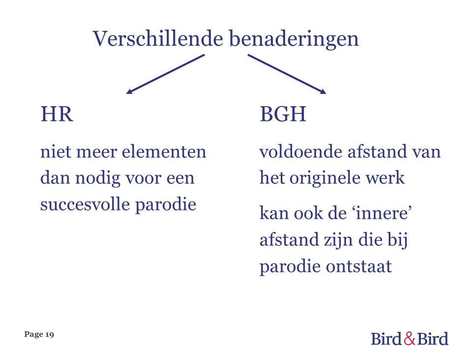 Page 19 Verschillende benaderingen HR niet meer elementen dan nodig voor een succesvolle parodie BGH voldoende afstand van het originele werk kan ook