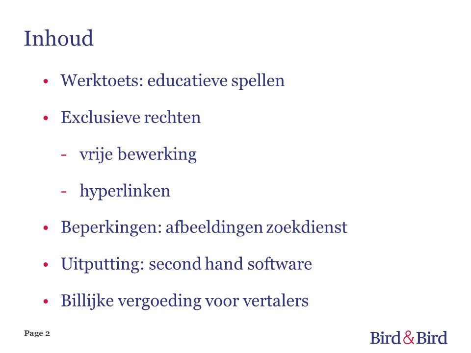 Page 2 Inhoud Werktoets: educatieve spellen Exclusieve rechten -vrije bewerking -hyperlinken Beperkingen: afbeeldingen zoekdienst Uitputting: second h