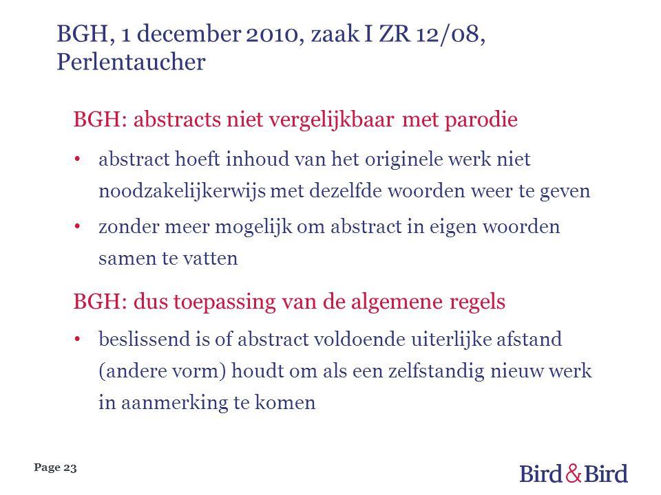 Page 23 BGH, 1 december 2010, zaak I ZR 12/08, Perlentaucher BGH: abstracts niet vergelijkbaar met parodie abstract hoeft inhoud van het originele wer