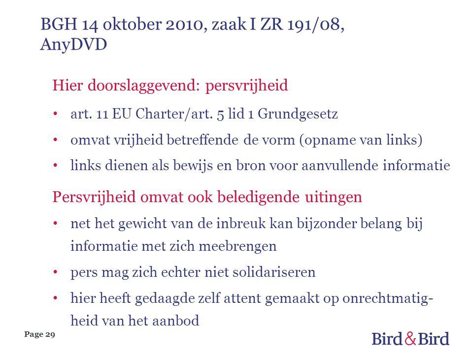 Page 29 BGH 14 oktober 2010, zaak I ZR 191/08, AnyDVD Hier doorslaggevend: persvrijheid art. 11 EU Charter/art. 5 lid 1 Grundgesetz omvat vrijheid bet