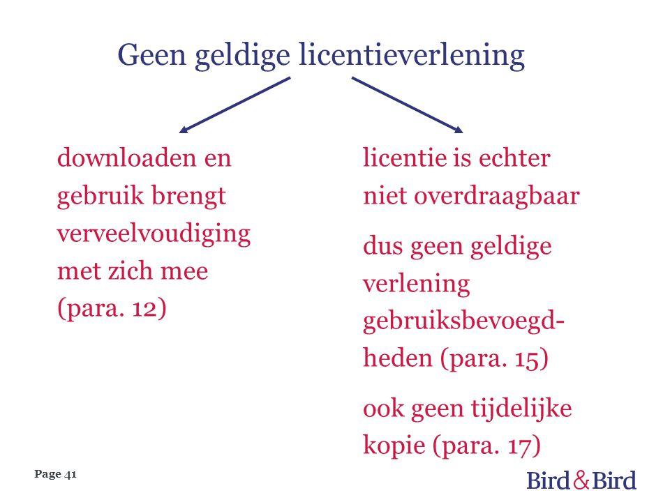Page 41 Geen geldige licentieverlening downloaden en gebruik brengt verveelvoudiging met zich mee (para. 12) licentie is echter niet overdraagbaar dus