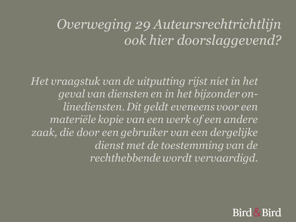 Overweging 29 Auteursrechtrichtlijn ook hier doorslaggevend? Het vraagstuk van de uitputting rijst niet in het geval van diensten en in het bijzonder on