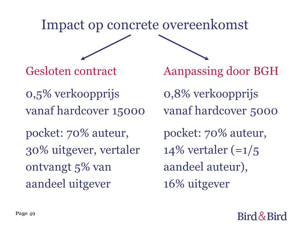 Page 49 Impact op concrete overeenkomst Gesloten contract 0,5% verkoopprijs vanaf hardcover 15000 pocket: 70% auteur, 30% uitgever, vertaler ontvangt