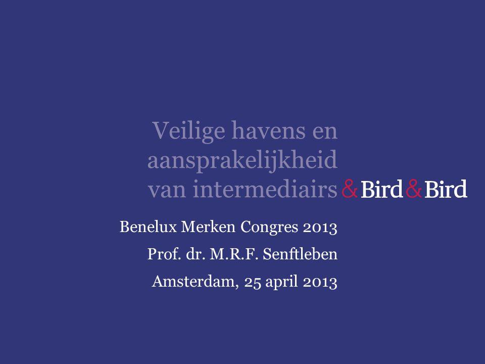 Veilige havens en aansprakelijkheid van intermediairs Benelux Merken Congres 2013 Prof. dr. M.R.F. Senftleben Amsterdam, 25 april 2013
