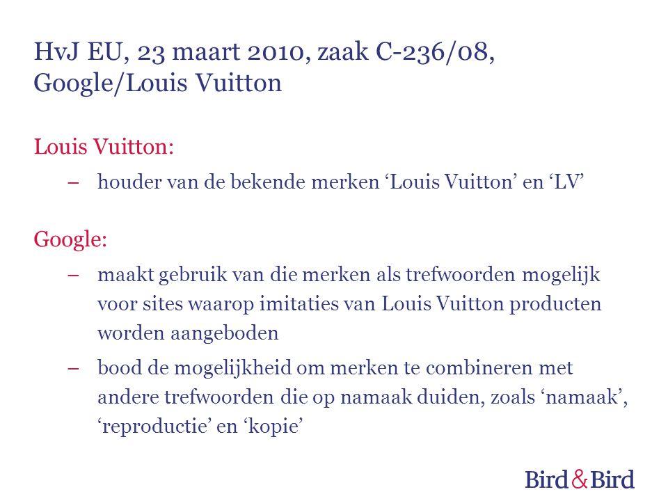 Louis Vuitton: –houder van de bekende merken 'Louis Vuitton' en 'LV' Google: –maakt gebruik van die merken als trefwoorden mogelijk voor sites waarop imitaties van Louis Vuitton producten worden aangeboden –bood de mogelijkheid om merken te combineren met andere trefwoorden die op namaak duiden, zoals 'namaak', 'reproductie' en 'kopie'