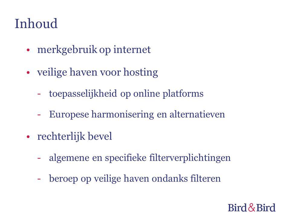Inhoud merkgebruik op internet veilige haven voor hosting -toepasselijkheid op online platforms -Europese harmonisering en alternatieven rechterlijk bevel -algemene en specifieke filterverplichtingen -beroep op veilige haven ondanks filteren
