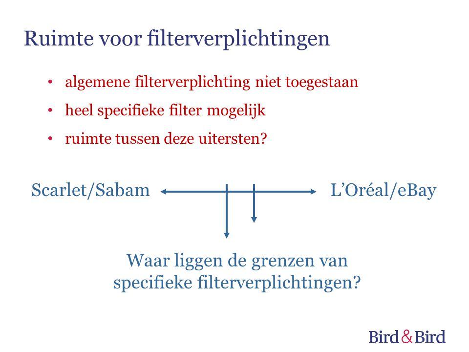 Scarlet/SabamL'Oréal/eBay Waar liggen de grenzen van specifieke filterverplichtingen? algemene filterverplichting niet toegestaan heel specifieke filt