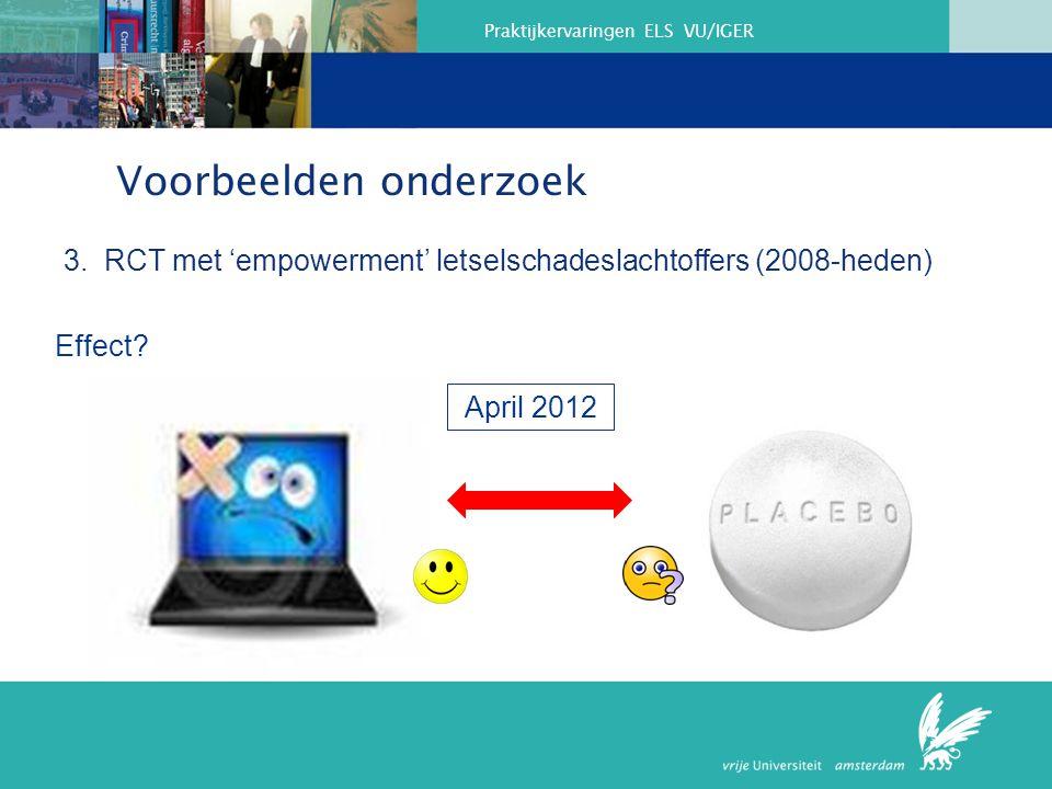 Praktijkervaringen ELS VU/IGER Effect.April 2012 Voorbeelden onderzoek 3.
