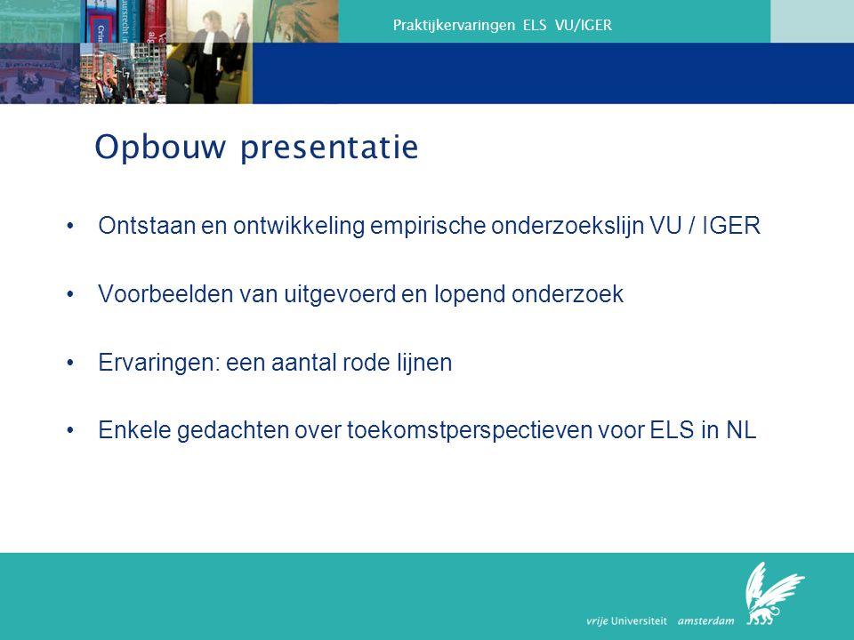 Praktijkervaringen ELS VU/IGER Voorbeelden onderzoek 3.