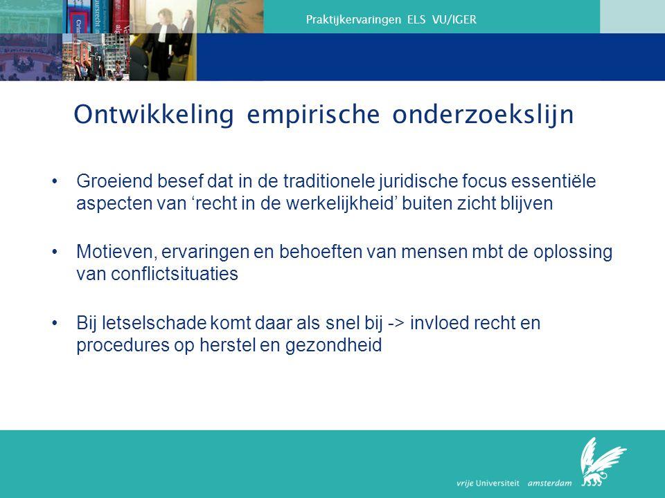 Praktijkervaringen ELS VU/IGER Afwikkeling letselschade belemmert herstel
