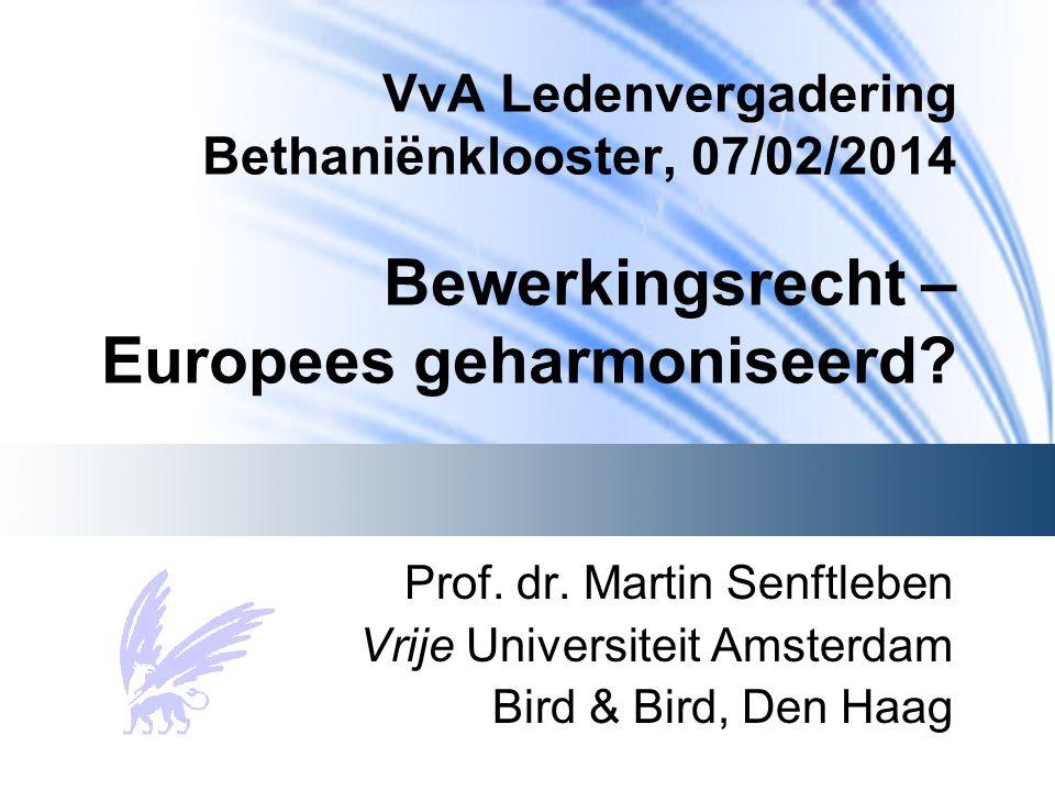 VvA Ledenvergadering Bethaniënklooster, 07/02/2014 Bewerkingsrecht – Europees geharmoniseerd.