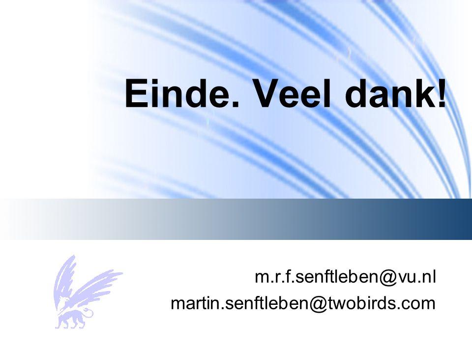 Einde. Veel dank! m.r.f.senftleben@vu.nl martin.senftleben@twobirds.com