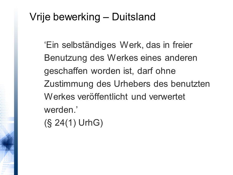 Vrije bewerking – Duitsland 'Ein selbständiges Werk, das in freier Benutzung des Werkes eines anderen geschaffen worden ist, darf ohne Zustimmung des Urhebers des benutzten Werkes veröffentlicht und verwertet werden.' (§ 24(1) UrhG)