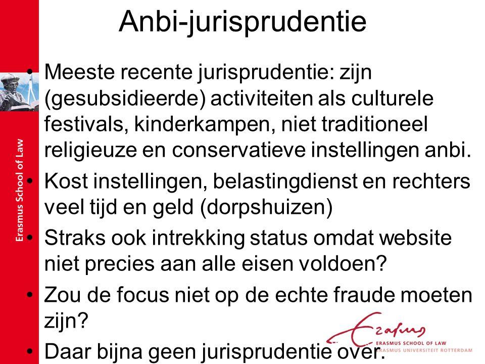 Anbi-jurisprudentie Meeste recente jurisprudentie: zijn (gesubsidieerde) activiteiten als culturele festivals, kinderkampen, niet traditioneel religieuze en conservatieve instellingen anbi.
