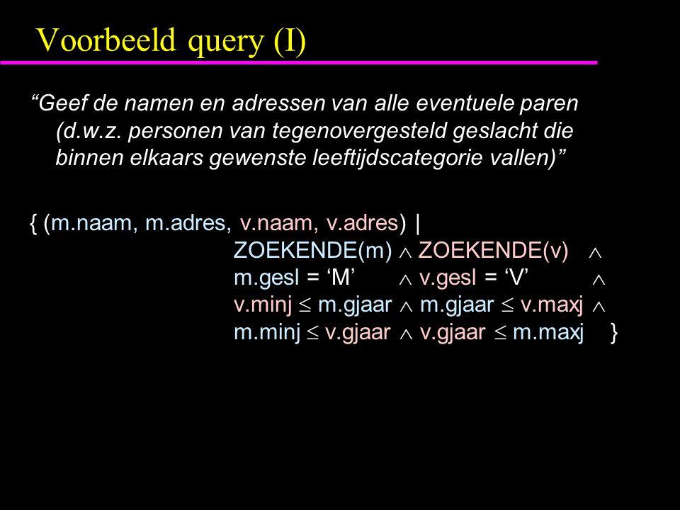 Voorbeeld query (I) Geef de namen en adressen van alle eventuele paren (d.w.z.
