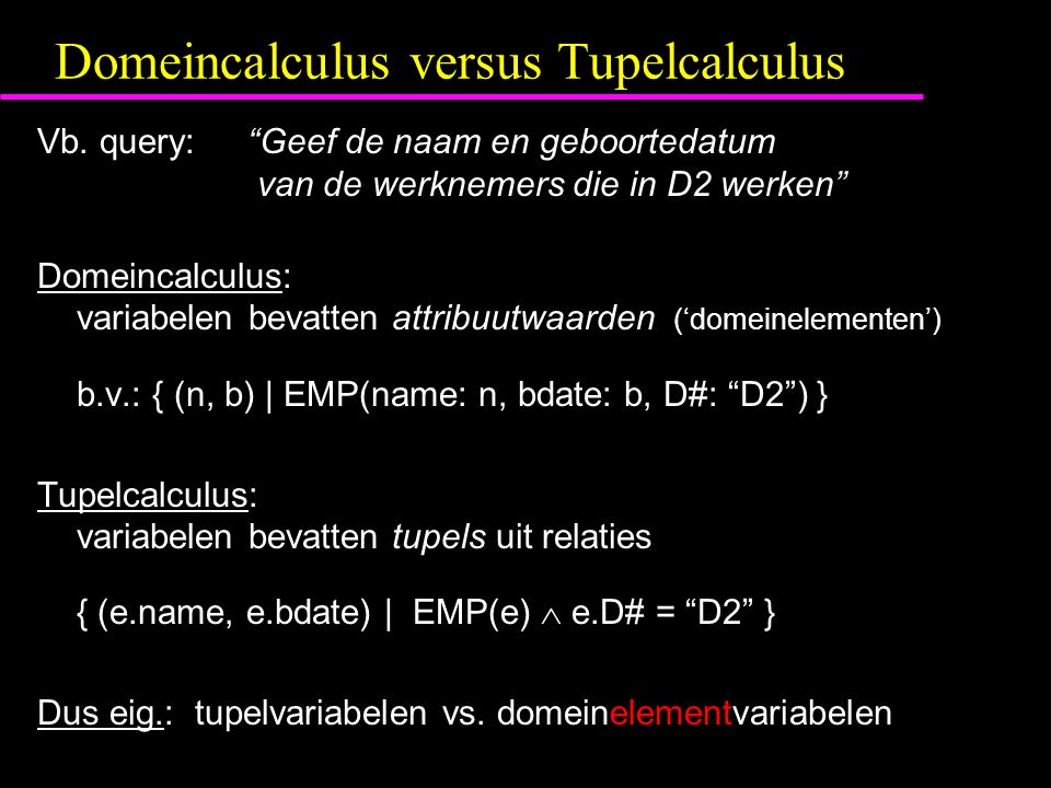 Domeincalculus versus Tupelcalculus Vb.
